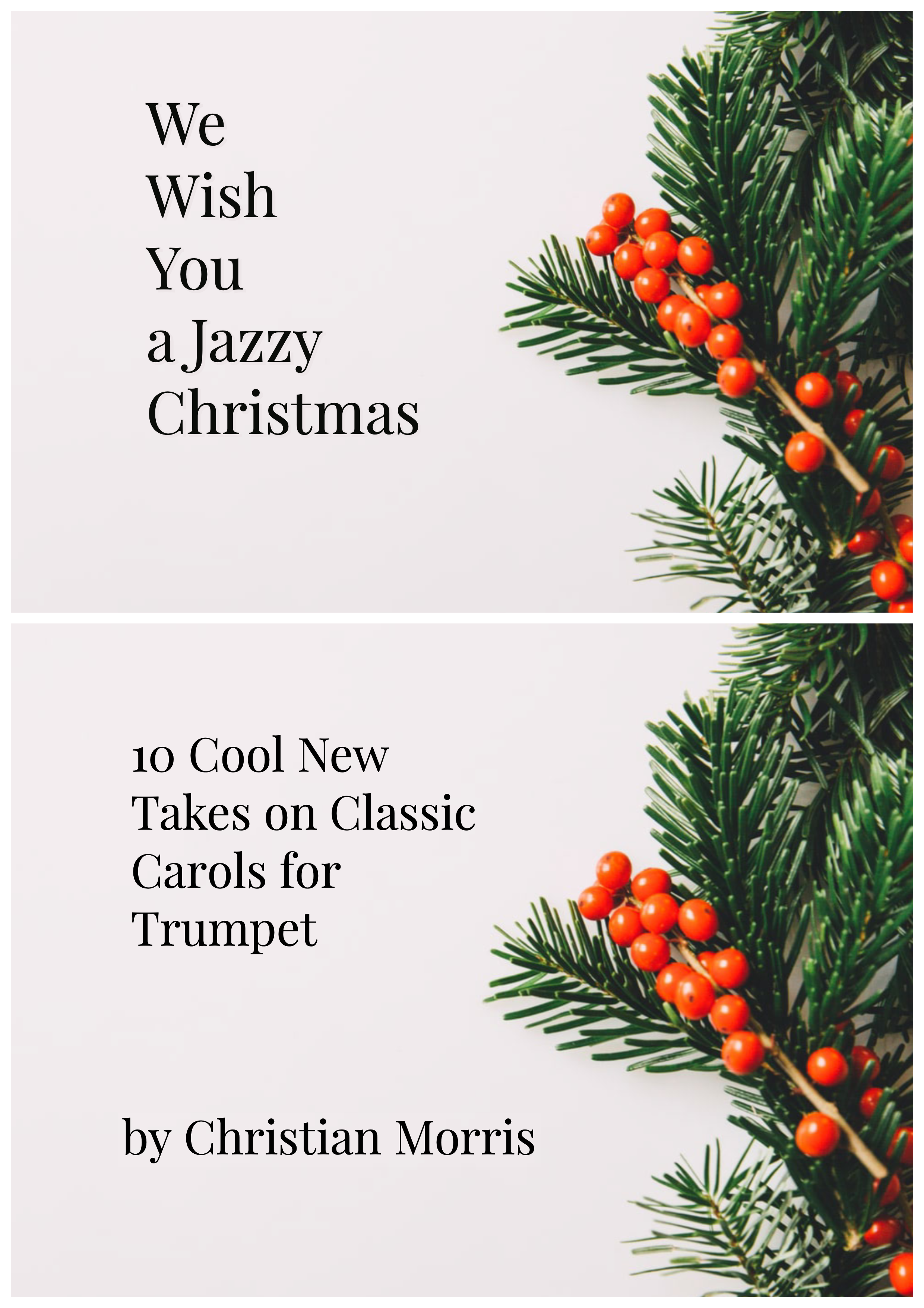We Wish You A Jazzy Christmas (Ten Cool New Takes on Classic Carols) for Trumpet